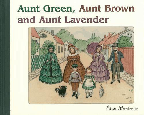Elsa Beskow Aunt Green, Aunt Brown and Aunt Lavender Tante Grøn Tante Brun og Tante Lilla